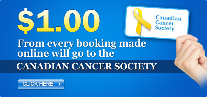 $1.00 from every booking made online - Canadian Cancer Society